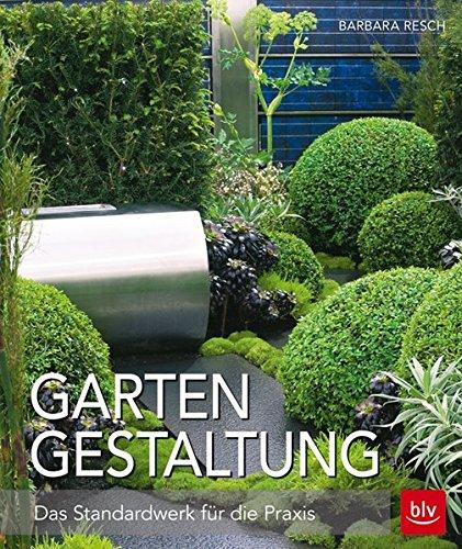 ... Gartengestaltung: Das Standardwerk Für Die Praxis ...
