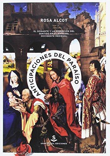 Anticipaciones del paraíso: El donante y la migración del sentido en el arte del occidente medieval (Pigmalión) por Rosa Alcoy Pedrós