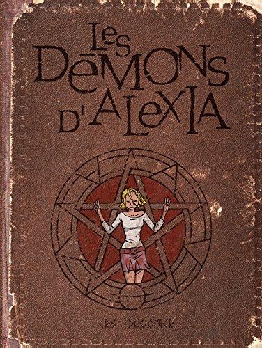 Les démons d'Alexia - L'intégrale - tome 1 - Les démons d'Alexia T1 (T1à T4) par Dugomier