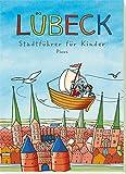 Lübeck. Stadtführer für Kinder - Majka Gerke