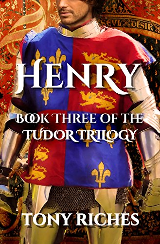 Henry - Book Three of the Tudor Trilogy (English Edition) por Tony Riches