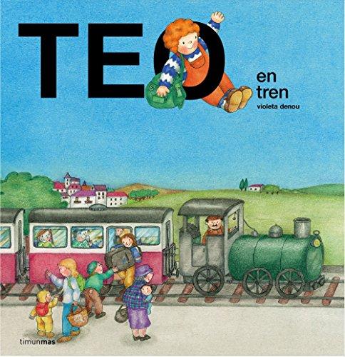 Teo en tren (Teo descubre el mundo) por Violeta Denou