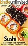 Sushi 101: The Fundamental Ingredient...