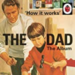 How It Works: The Dad: The Album [Clean]