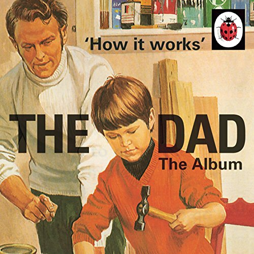 How It Works: The Dad: The Alb...