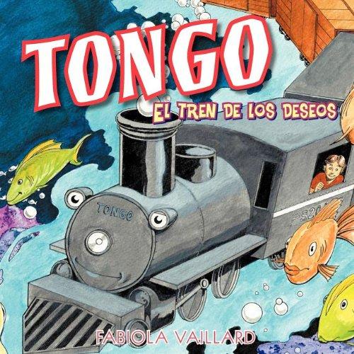 Tongo: El tren de los deseos por Fabiola Vaillard