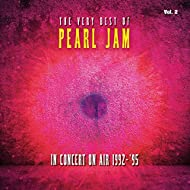 The Very Best Of Pearl Jam: In Concert on Air 1992 - 1995, Vol. 2 (Live) [Explicit]