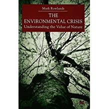 Environmental Crisis: Understanding the Value of Nature