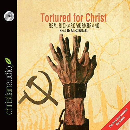 Tortured for Christ  Audiolibri