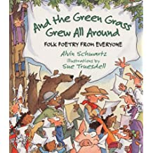 And the Green Grass Grew All Around: Folk Poetry from Everyone