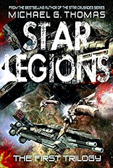 Star Legions - The First Trilogy (Star Legions: The Ten Thousand) by [Thomas, Michael G.]