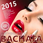 Bachata 2015 - 50 Big Bachata Romanti...