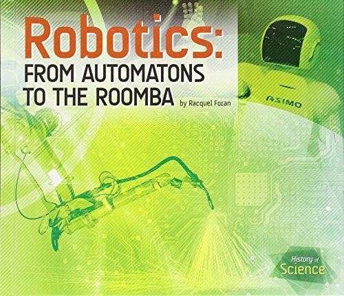Preisvergleich Produktbild Robotics: From Automatons to the Roomba (History of Science)