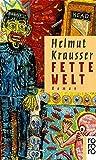 Fette Welt - Helmut Krausser