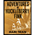 ADVENTURES OF HUCKLEBERRY FINN (illustrated, complete, and unabridged) (English Edition)