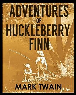 ADVENTURES OF HUCKLEBERRY FINN (illustrated, complete, and unabridged) (English Edition) von [TWAIN, MARK]
