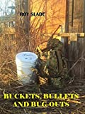 Buckets, Bullets and Bug-Outs (Book 1)