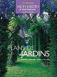 Plans de jardins : Imaginer, aménager, passer à l'action