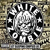 Songtexte von White Zombie - Let Sleeping Corpses Lie