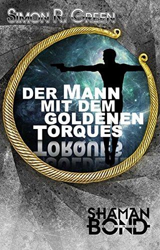 Der Mann mit dem goldenen Torques: Shaman Bond 1