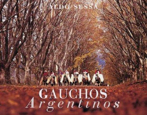Gauchos Argentinos por Aldo Sessa