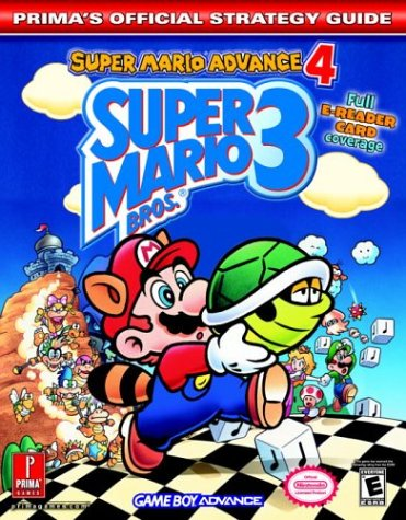 Super Mario Bros. 3: Super Mario Advance 4: Prima's Official Strategy Guide: Super Mario Advance 4 - Official Strategy Guide