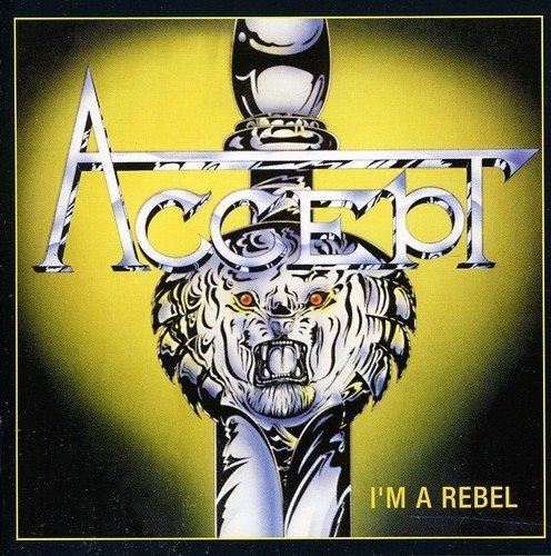 I?M a Rebel by Accept (2008-03-04)