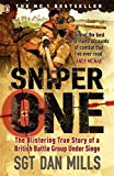 Sniper One: The Blistering True Story Of A British Battle Group Under Siege