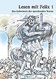 Latein mit Felix. Unterrichtswerk für Latein als gymnasiale Eingangssprache / Lesen mit Felix 1: Das Geheimnis: Zu den Lektionen 11-35