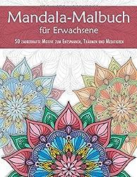Mandala-Malbuch für Erwachsene - 50 zauberhafte Motive zum Entspannen, Träumen und Meditieren: Mandala-Vorlagen zum Ausmalen auf Hintergrund in Weiß - ... Malvorlagen: mittel-schwer; Rückseiten: leer