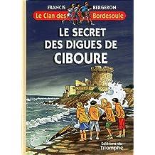 Le Clan des Bordesoule : Le secret des digues de Ciboure