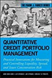 Quantitative Credit Portfolio Management: Practical Innovations for Measuring and Controlling Liquidity, Spread, and Issuer Concentration Risk (Frank J. Fabozzi Series, Band 202)