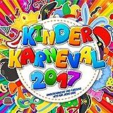 Kinder Karneval 2017 - Kinderkarneval und Fasching Hits für jecke Kids