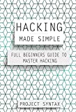 #6: Hacking Made Simple: Full Beginners Guide To Master Hacking