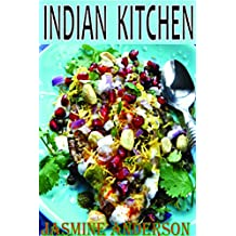 TRADITIONAL INDIAN CHICKEN, INDIAN CHICKEN CURRY, INDIAN RICE, INDIAN BREADS, INDIAN FOOD AND MANY MORE INDAIN RECIPES COOK BOOK: Here`s Perfect Guide ... Including Best Recipes (English Edition)