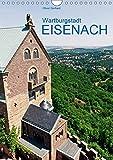 Wartburgstadt Eisenach (Wandkalender 2019 DIN A4 hoch): Zwischen Wartburg, Lutherhaus und Karlsplatz (Monatskalender, 14 Seiten ) (CALVENDO Orte)
