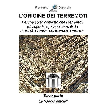 L'origine Dei Terremoti. Terza Parte.: Le 'geo-Pentole'.