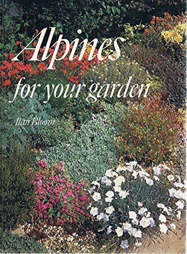 Alpines for Your Garden by Alan Bloom (1980-03-06)
