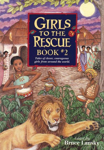Girls to the Rescue, Book #2: Tales of Clever, Courageous Girls from Around the World