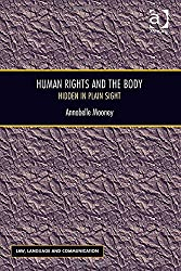 Human Rights and the Body (Law, Language and Communication)