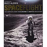 Spaceflight: The Complete Story from Sputnik to Shuttle - and beyond by Giles Sparrow (2007-08-02)