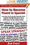 How to Become Fluent in Spanish: Lear...