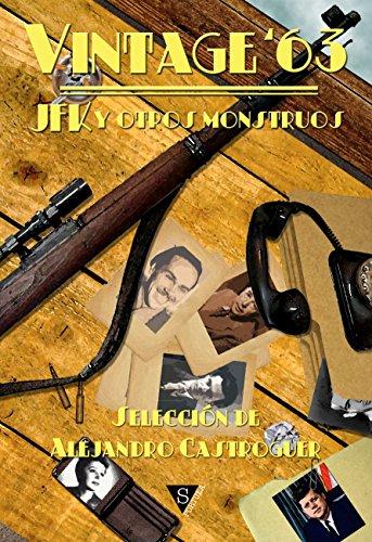 Vintage '63: JFK  y otros monstruos por VV.AA.