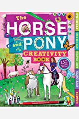 The Horse and Pony Creativity Book (Creativity Activity Books) Spiral-bound