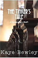 THE TINKER'S TALE: John Bunyan's Biography (The TV Script - Episode 1) Kindle Edition
