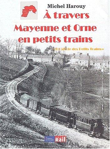 A travers Mayenne et Orne en petits trains