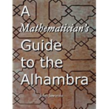 A Mathematician's Guide to the Alhambra (English Edition)