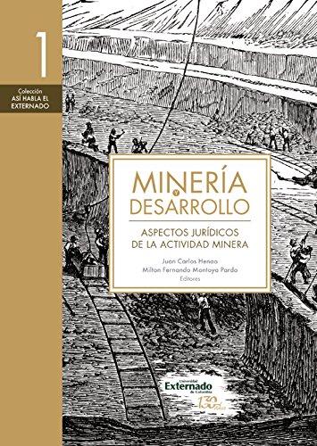 Minería y desarrollo. Tomo 1: Aspectos jurídicos de la actividad minera por Luis Guillermo Acero Gallego