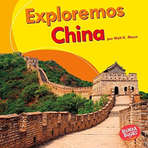 Descargar Libro Exploremos China (Let's Explore China) (Bumba Books ™ en español — Exploremos países (Let's Explore Countries)) de Walt K. Moon