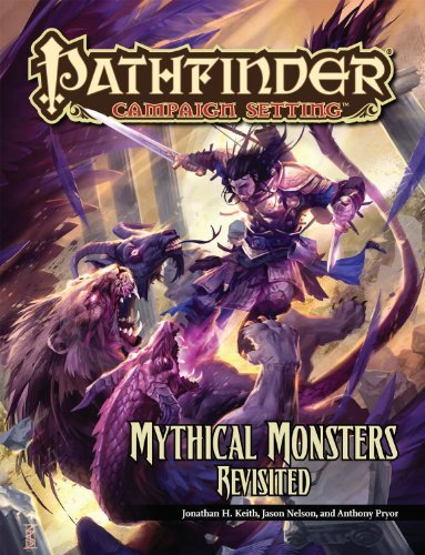 [Pathfinder Campaign Setting: Mythical Monsters Revisited] [By: Nelson, Jason] [January, 2012]